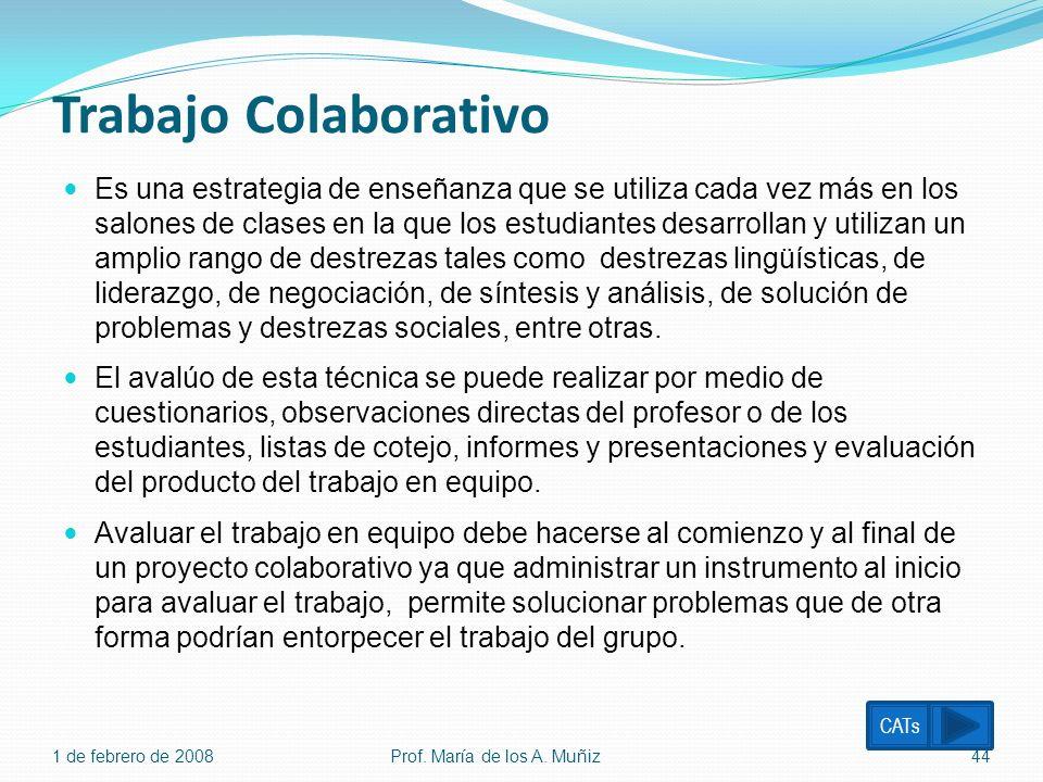 Trabajo Colaborativo Es una estrategia de enseñanza que se utiliza cada vez más en los salones de clases en la que los estudiantes desarrollan y utili