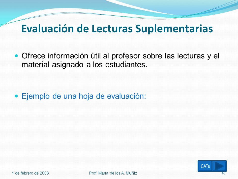 Evaluación de Lecturas Suplementarias Ofrece información útil al profesor sobre las lecturas y el material asignado a los estudiantes. Ejemplo de una