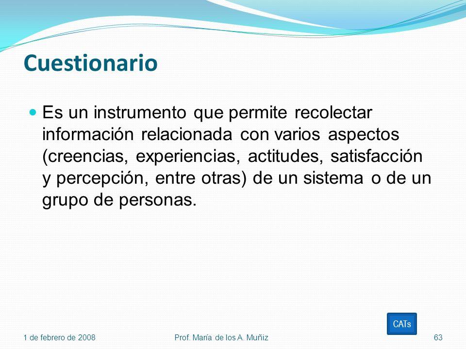 Cuestionario Es un instrumento que permite recolectar información relacionada con varios aspectos (creencias, experiencias, actitudes, satisfacción y