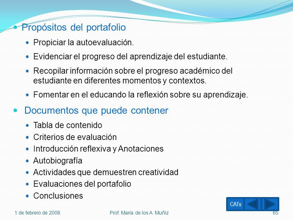 Propósitos del portafolio Propiciar la autoevaluación. Evidenciar el progreso del aprendizaje del estudiante. Recopilar información sobre el progreso