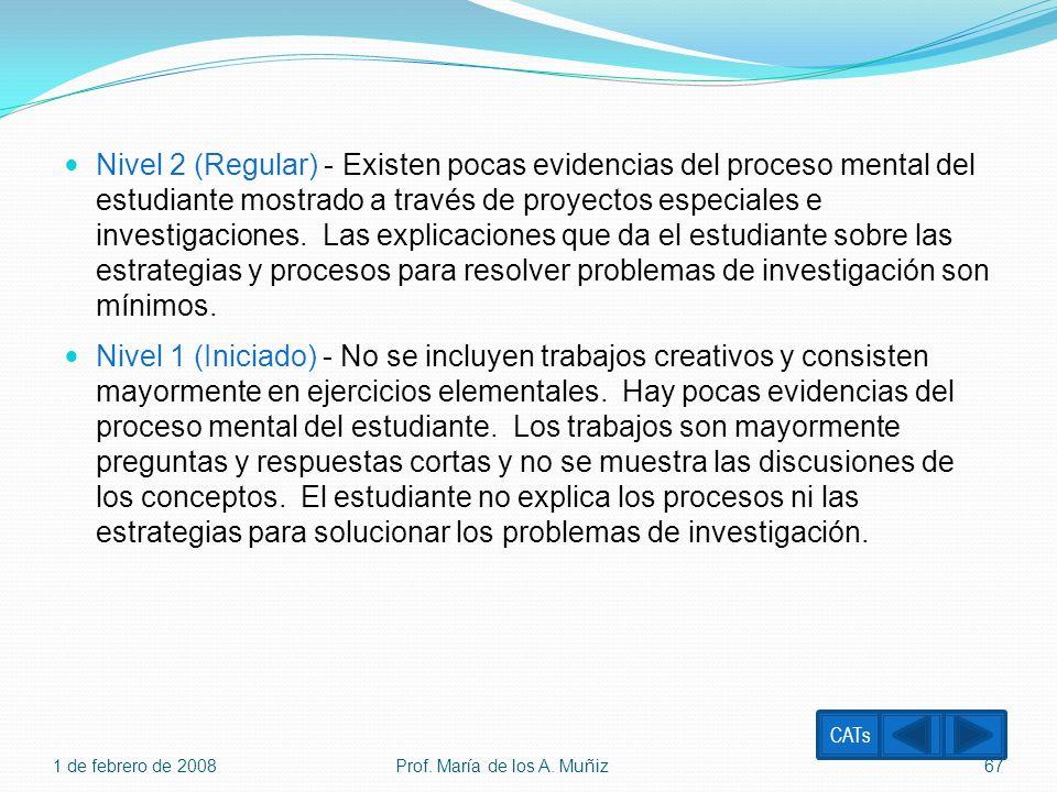 Nivel 2 (Regular) - Existen pocas evidencias del proceso mental del estudiante mostrado a través de proyectos especiales e investigaciones. Las explic