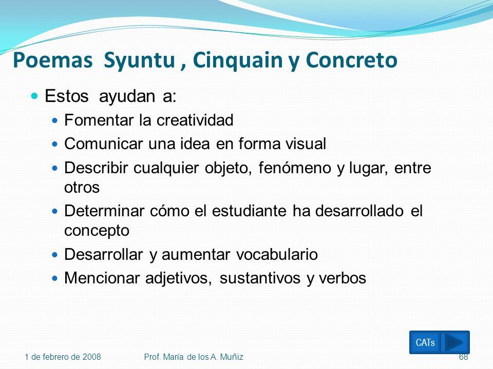 Poemas Syuntu, Cinquain y Concreto Estos ayudan a: Fomentar la creatividad Comunicar una idea en forma visual Describir cualquier objeto, fenómeno y l