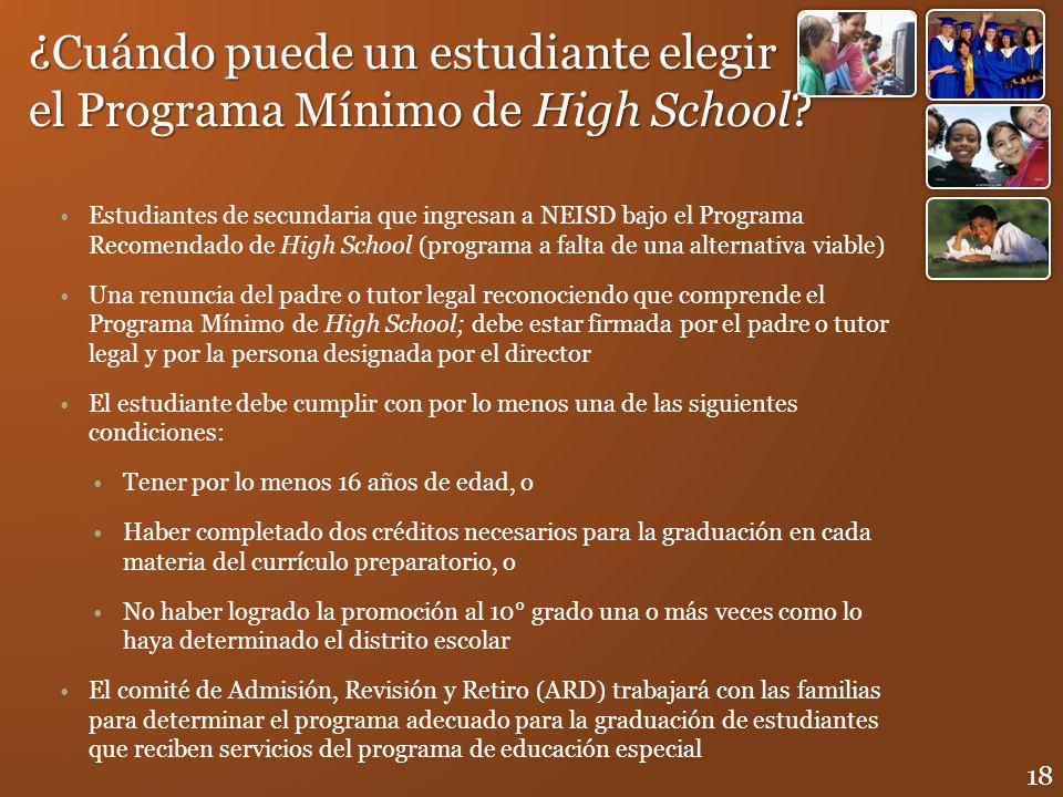 Estudiantes de secundaria que ingresan a NEISD bajo el Programa Recomendado de High School (programa a falta de una alternativa viable) Una renuncia d