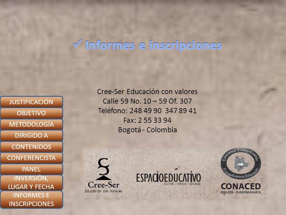 Cree-Ser Educación con valores Calle 59 No. 10 – 59 Of. 307 Teléfono: 248 49 90 347 89 41 Fax: 2 55 33 94 Bogotá - Colombia JUSTIFICACIÓN OBJETIVO MET