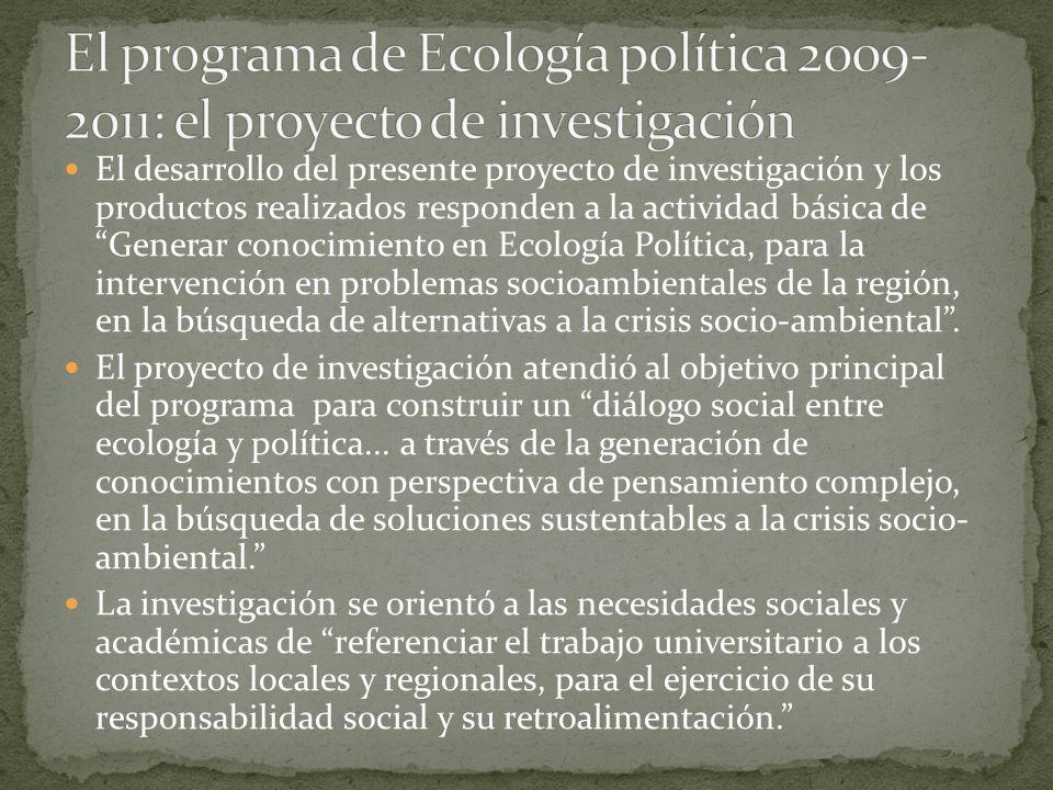 El desarrollo del presente proyecto de investigación y los productos realizados responden a la actividad básica de Generar conocimiento en Ecología Po