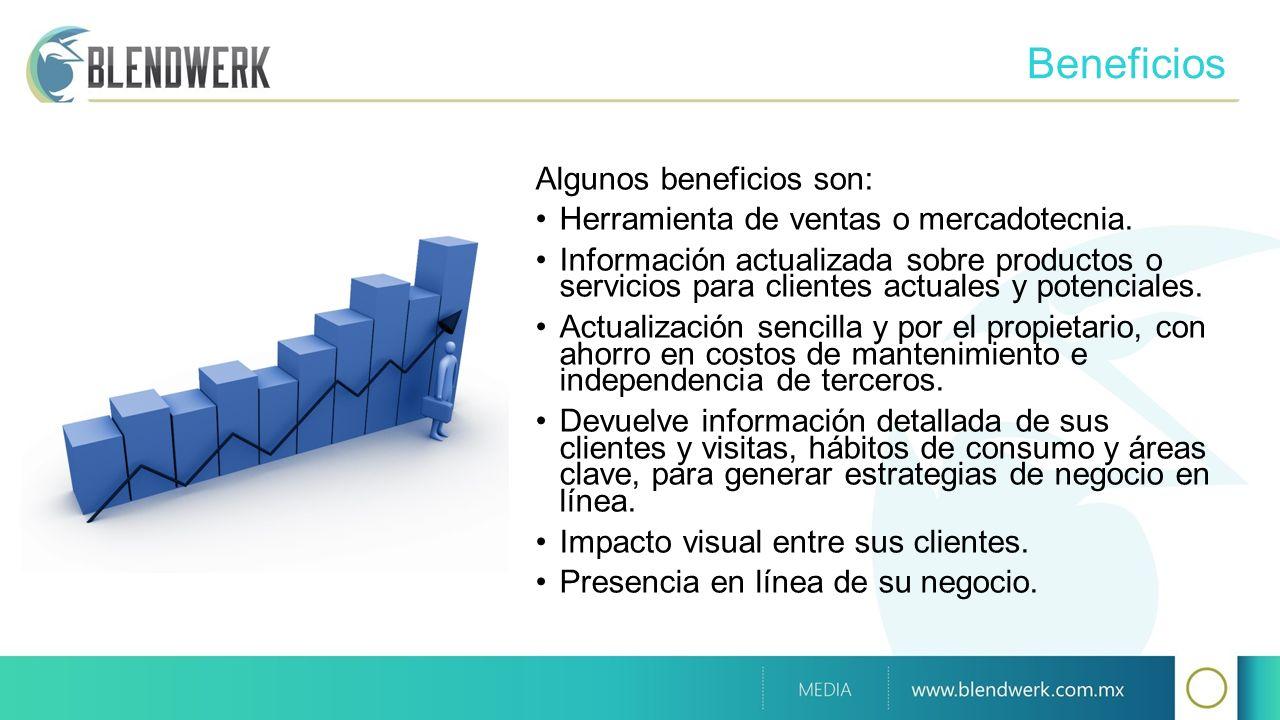 Beneficios Algunos beneficios son: Herramienta de ventas o mercadotecnia.