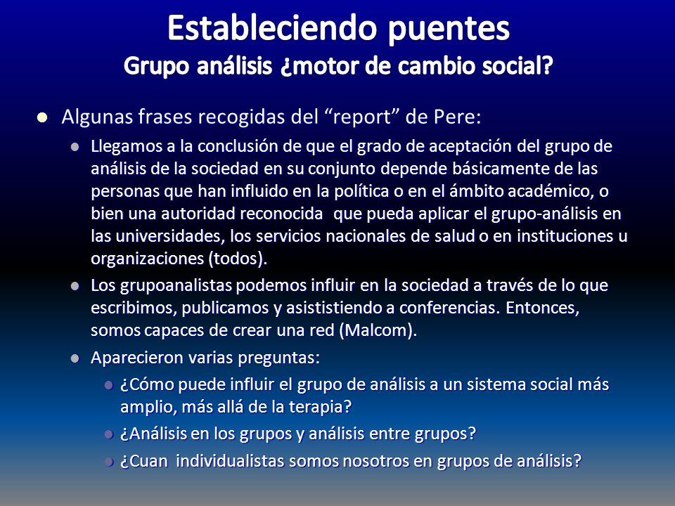 Algunas frases recogidas del report de Pere: Algunas frases recogidas del report de Pere: Llegamos a la conclusión de que el grado de aceptación del g