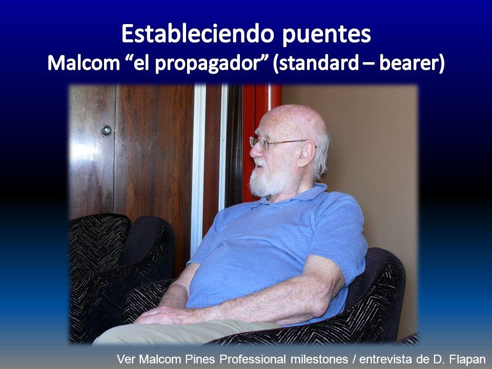 Ver Malcom Pines Professional milestones / entrevista de D. Flapan