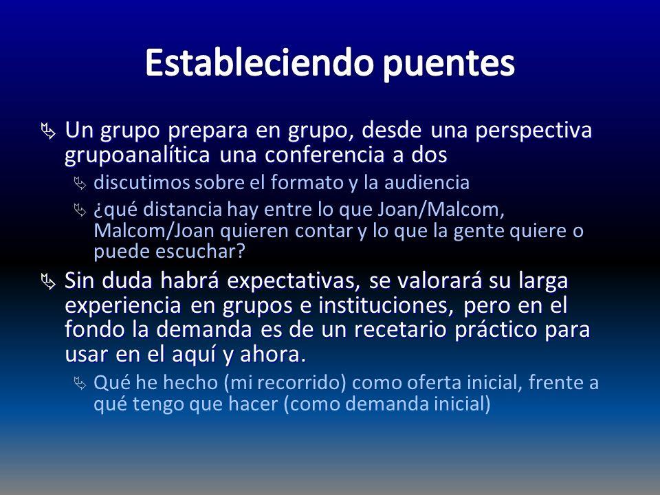 Un grupo prepara en grupo, desde una perspectiva grupoanalítica una conferencia a dos Un grupo prepara en grupo, desde una perspectiva grupoanalítica