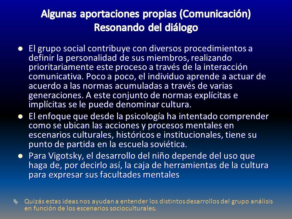 El grupo social contribuye con diversos procedimientos a definir la personalidad de sus miembros, realizando prioritariamente este proceso a través de