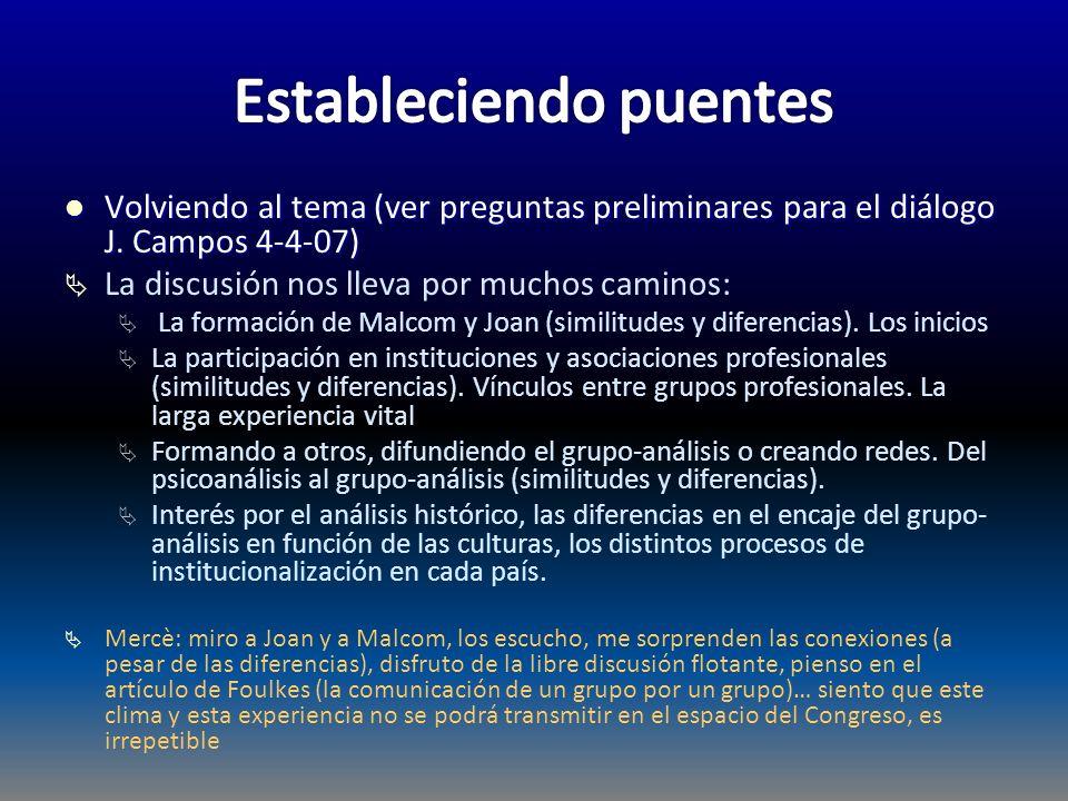 Volviendo al tema (ver preguntas preliminares para el diálogo J. Campos 4-4-07) Volviendo al tema (ver preguntas preliminares para el diálogo J. Campo