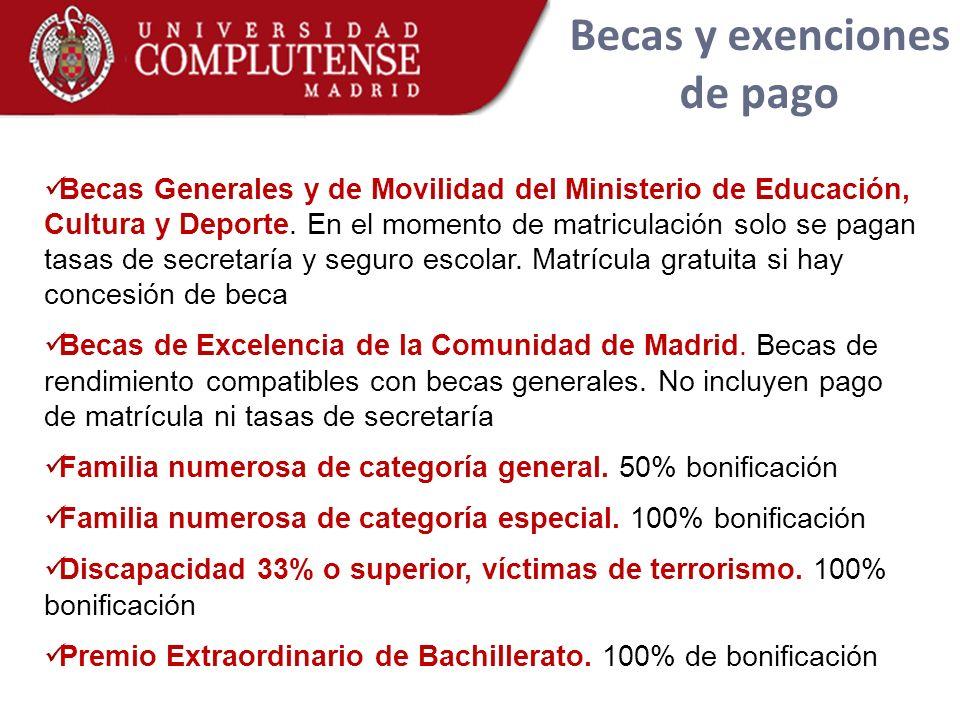 Becas Generales y de Movilidad del Ministerio de Educación, Cultura y Deporte. En el momento de matriculación solo se pagan tasas de secretaría y segu