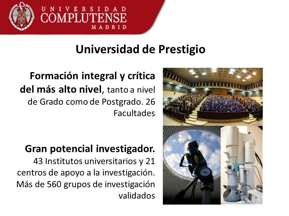 Formación integral y crítica del más alto nivel, tanto a nivel de Grado como de Postgrado. 26 Facultades Gran potencial investigador. 43 Institutos un