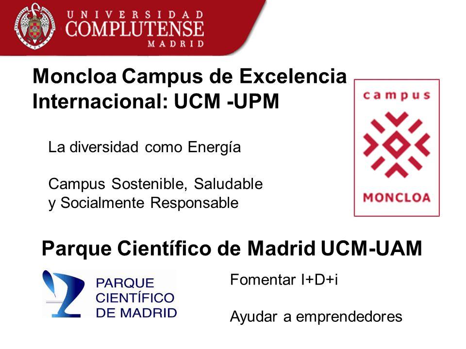 La diversidad como Energía Campus Sostenible, Saludable y Socialmente Responsable Moncloa Campus de Excelencia Internacional: UCM -UPM Parque Científi