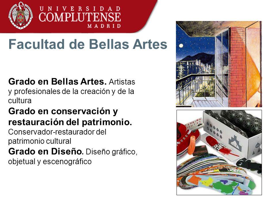 Grado en Bellas Artes. Artistas y profesionales de la creación y de la cultura Grado en conservación y restauración del patrimonio. Conservador-restau