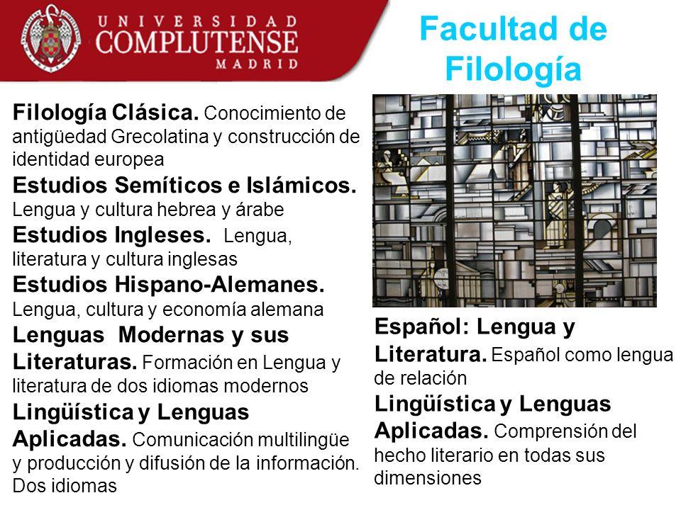 Filología Clásica. Conocimiento de antigüedad Grecolatina y construcción de identidad europea Estudios Semíticos e Islámicos. Lengua y cultura hebrea