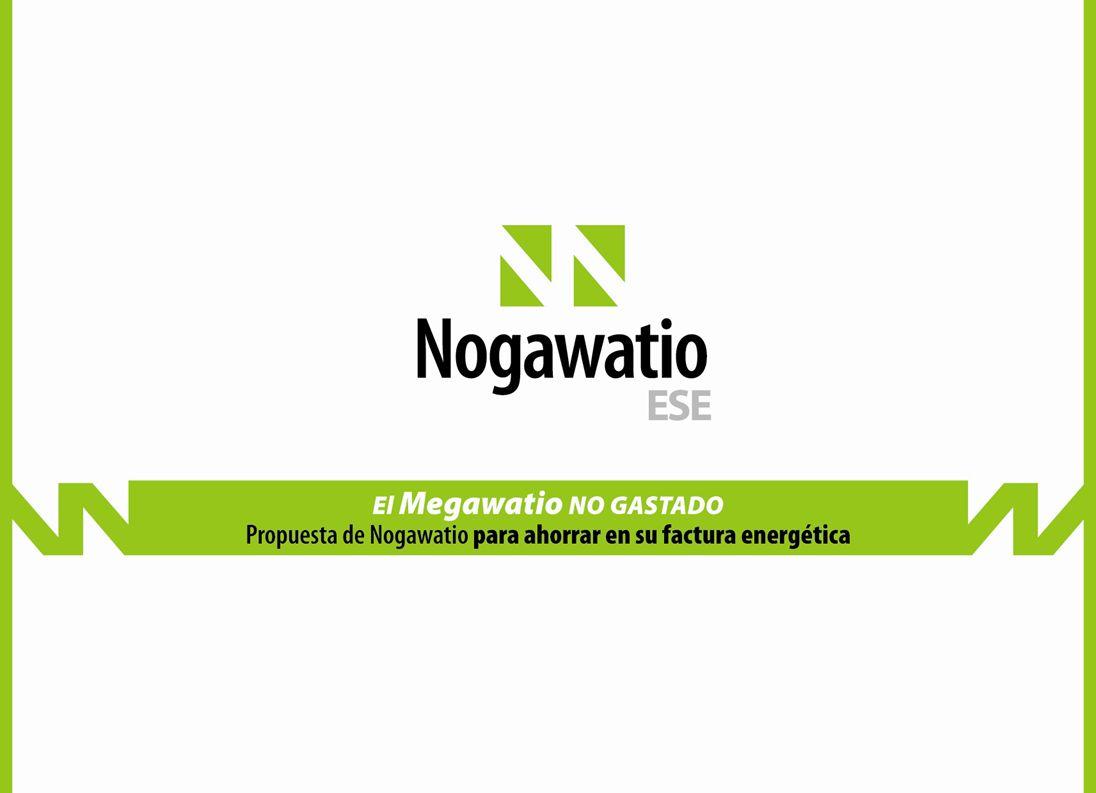 1.Introducción 2.Misión de Nogawatio ESE 3.Principales actividades desarrolladas 4.Organigrama y CV 5.Fortalezas de Nogawatio ESE 6.Proyectos en Curso 7.Contacto
