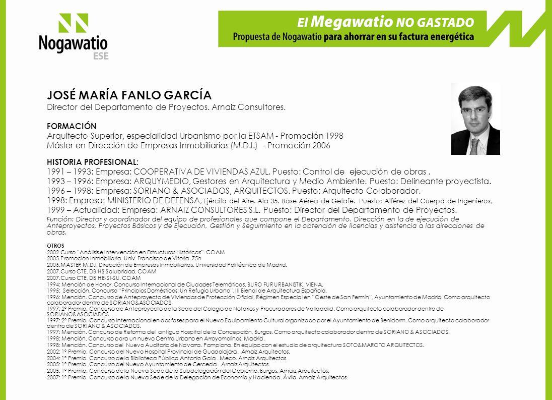 JOSÉ MARÍA FANLO GARCÍA Director del Departamento de Proyectos. Arnaiz Consultores. FORMACIÓN Arquitecto Superior, especialidad Urbanismo por la ETSAM
