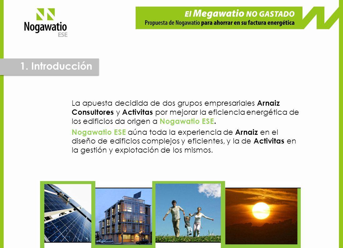 1. Introducción La apuesta decidida de dos grupos empresariales Arnaiz Consultores y Activitas por mejorar la eficiencia energética de los edificios d