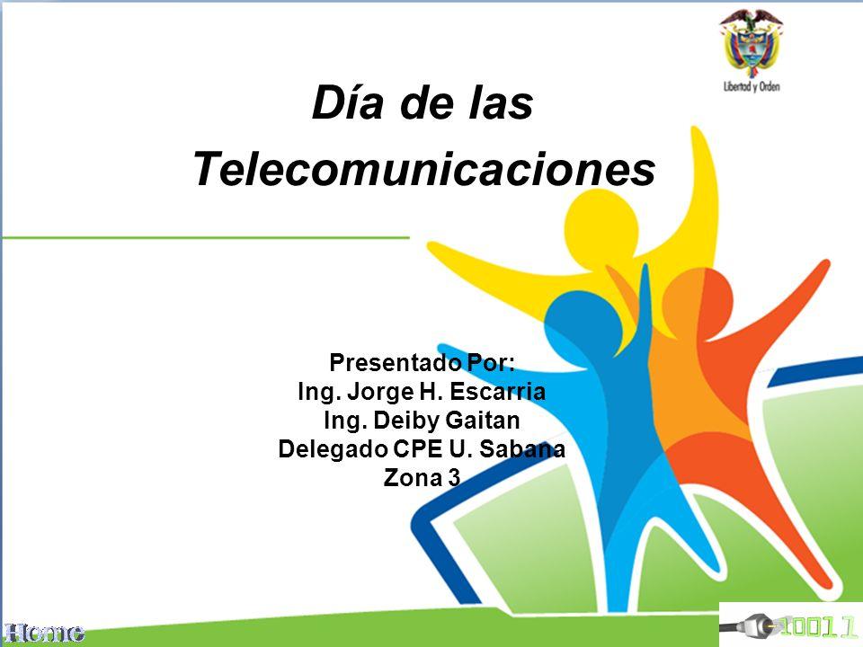 Ihr Logo Día de las Telecomunicaciones Presentado Por: Ing. Jorge H. Escarria Ing. Deiby Gaitan Delegado CPE U. Sabana Zona 3