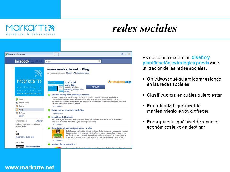 redes sociales www.markarte.net Es necesario realizar un diseño y planificación estratégica previa de la utilización de las redes sociales.