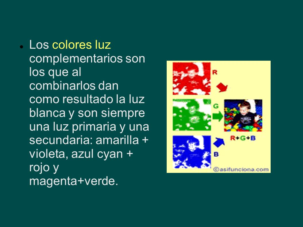 Los colores luz complementarios son los que al combinarlos dan como resultado la luz blanca y son siempre una luz primaria y una secundaria: amarilla