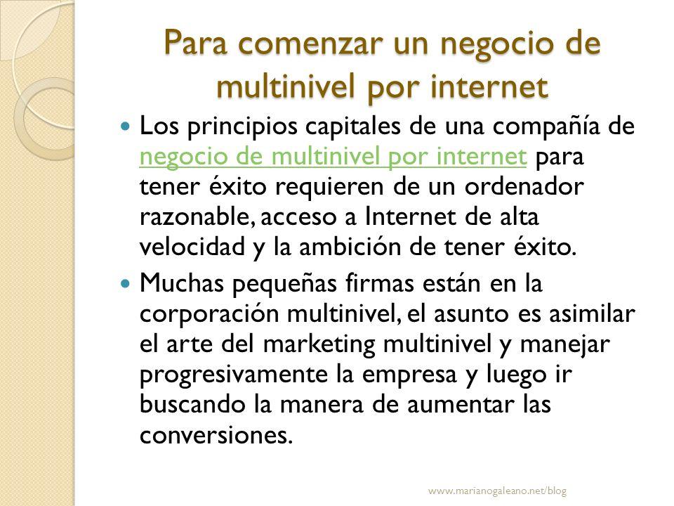 Para comenzar un negocio de multinivel por internet Los principios capitales de una compañía de negocio de multinivel por internet para tener éxito re