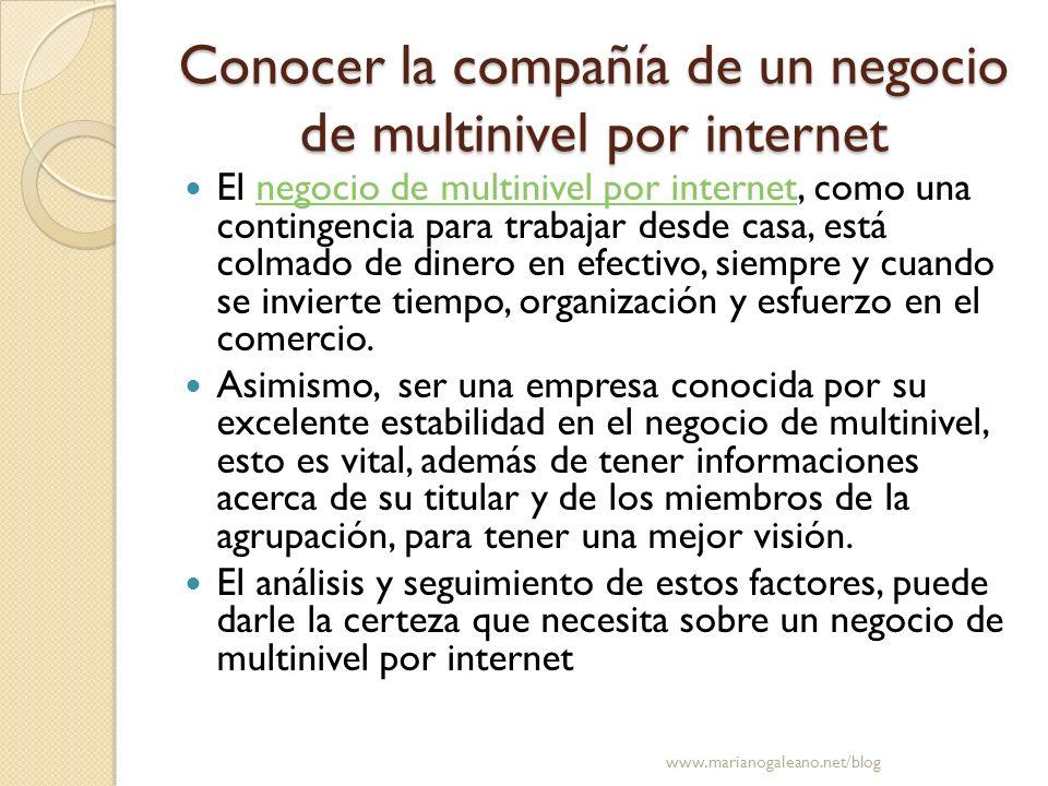 Conocer la compañía de un negocio de multinivel por internet El negocio de multinivel por internet, como una contingencia para trabajar desde casa, es