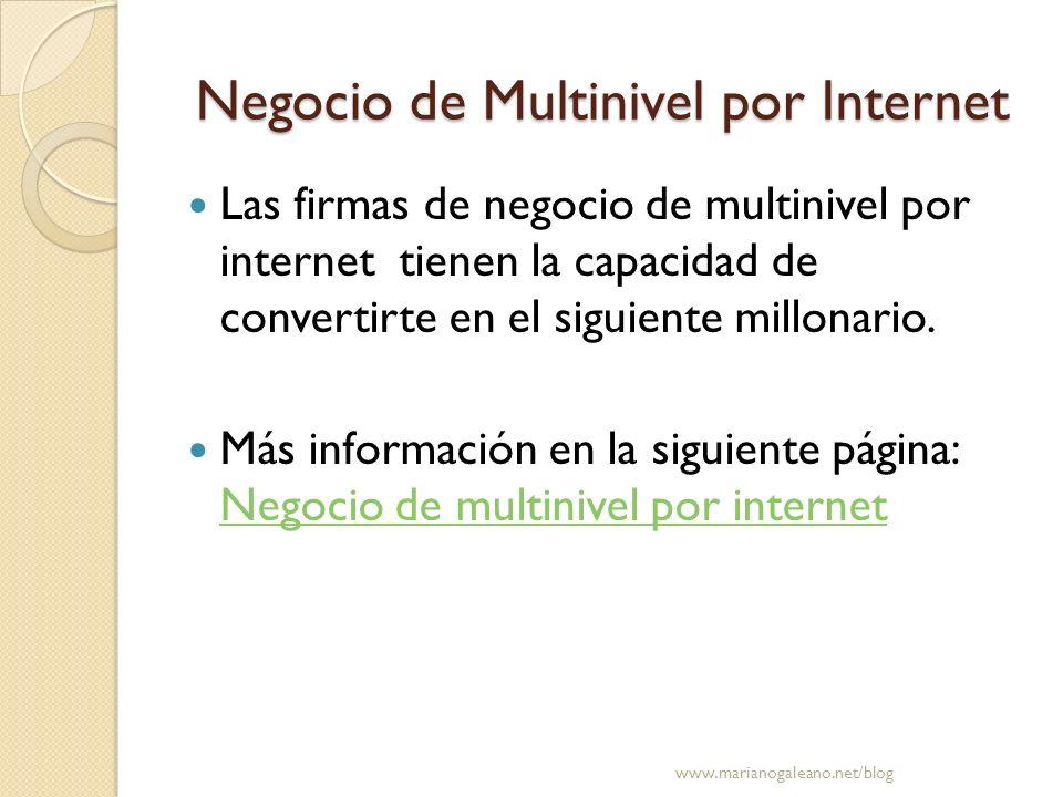 Negocio de Multinivel por Internet Las firmas de negocio de multinivel por internet tienen la capacidad de convertirte en el siguiente millonario. Más