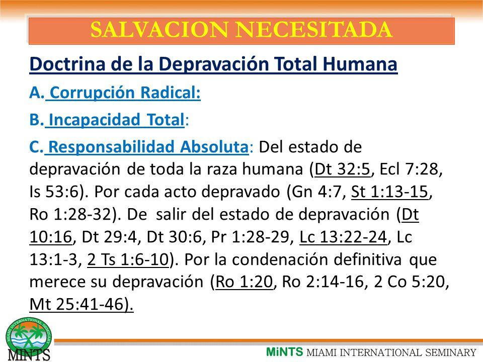 SALVACION NECESITADA Doctrina de la Depravación Total Humana A.