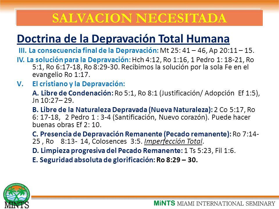 SALVACION NECESITADA Doctrina de la Depravación Total Humana III.