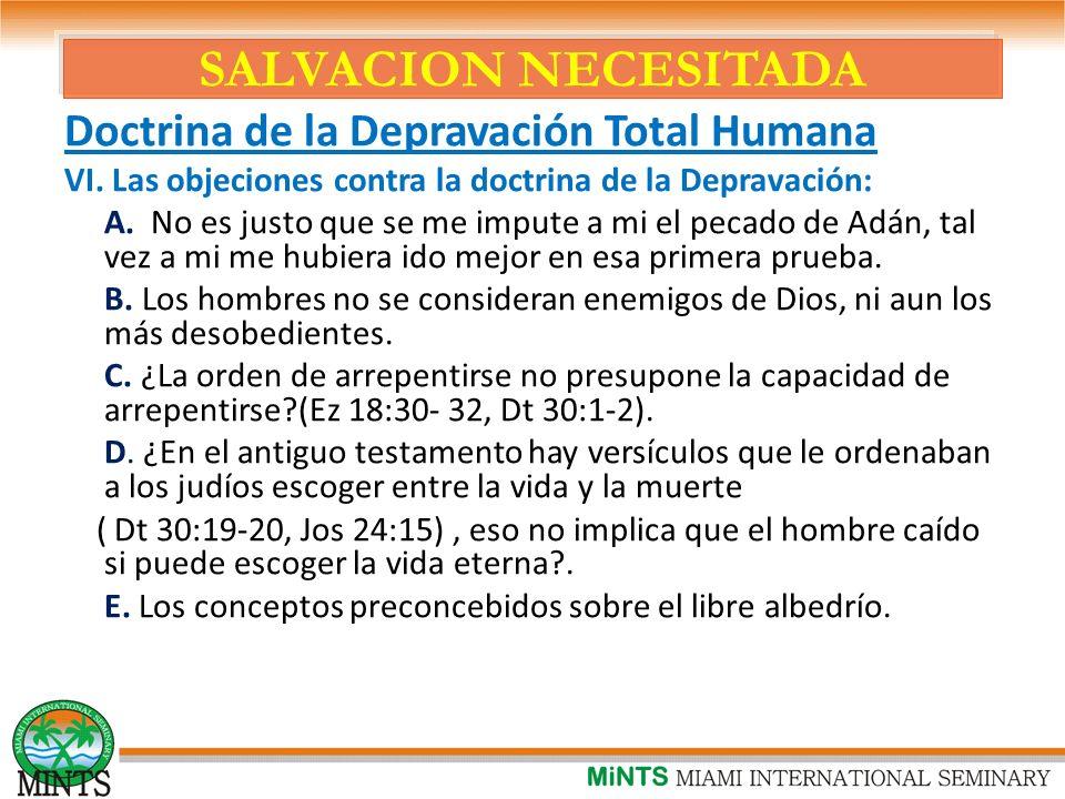 SALVACION NECESITADA Doctrina de la Depravación Total Humana VI.