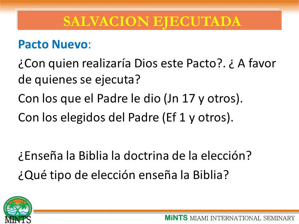 SALVACION EJECUTADA Pacto Nuevo: ¿Con quien realizaría Dios este Pacto?.