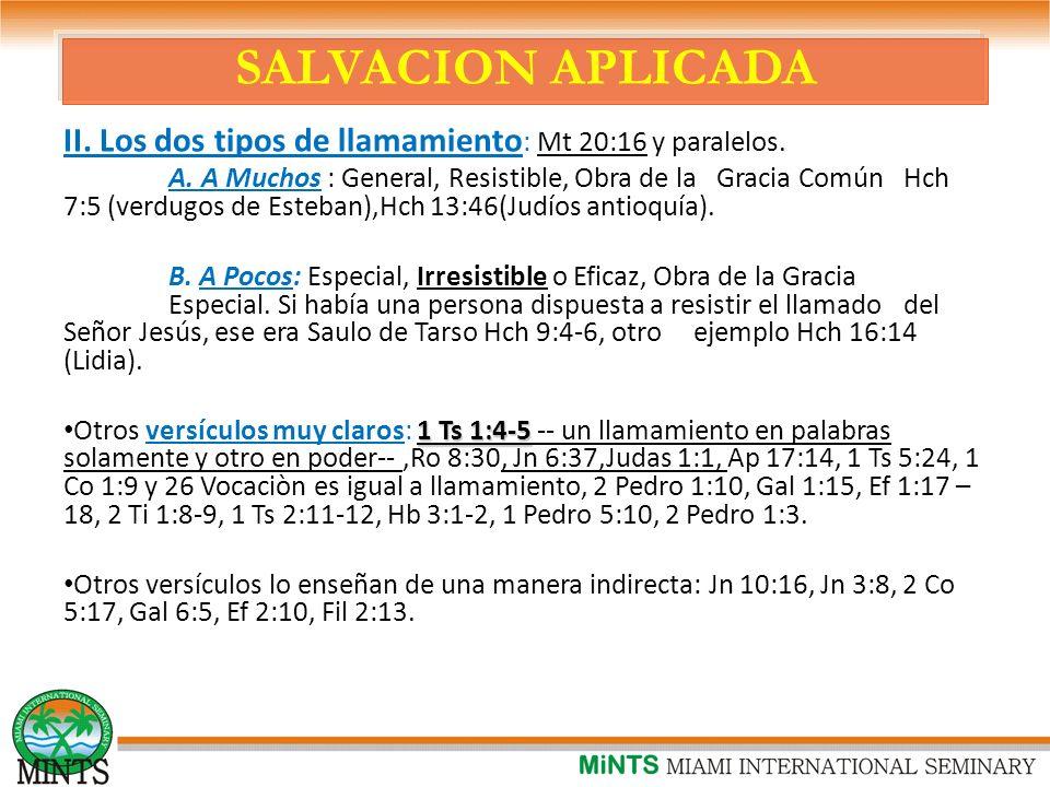 SALVACION APLICADA II.Los dos tipos de llamamiento : Mt 20:16 y paralelos.