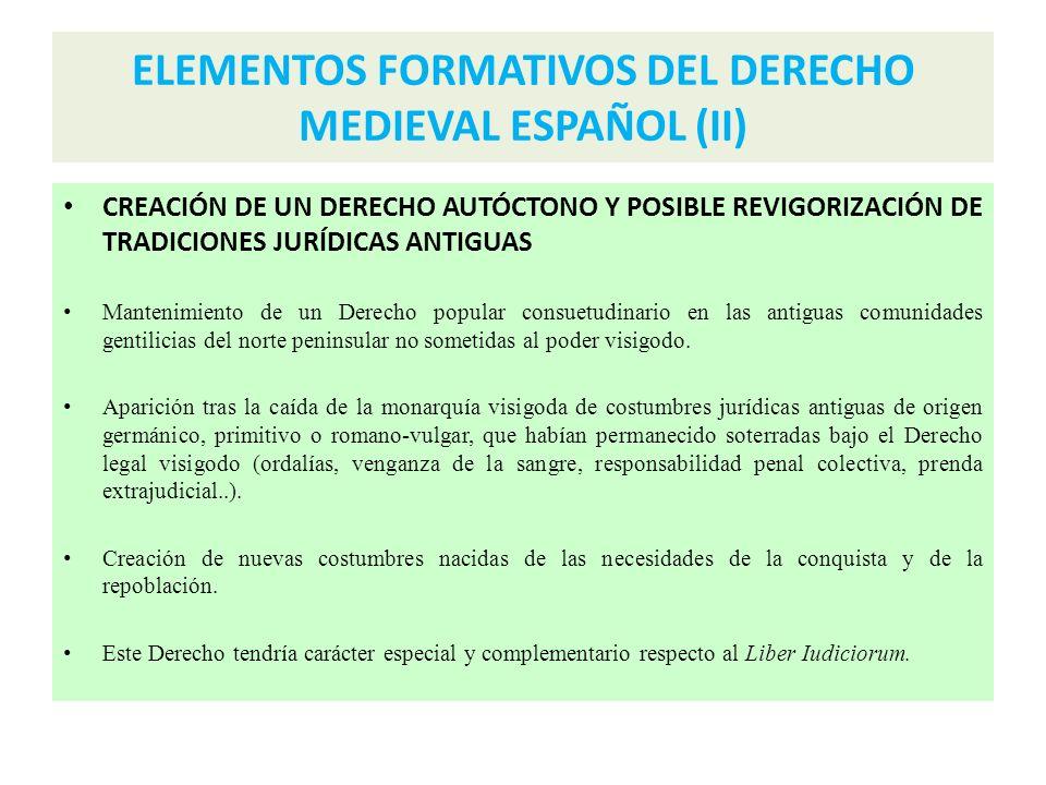 ELEMENTOS FORMATIVOS DEL DERECHO MEDIEVAL ESPAÑOL (I) CONTINUIDAD DEL DERECHO LEGAL VISIGODO. En la monarquía astur-leonesa conserva su valor de refer
