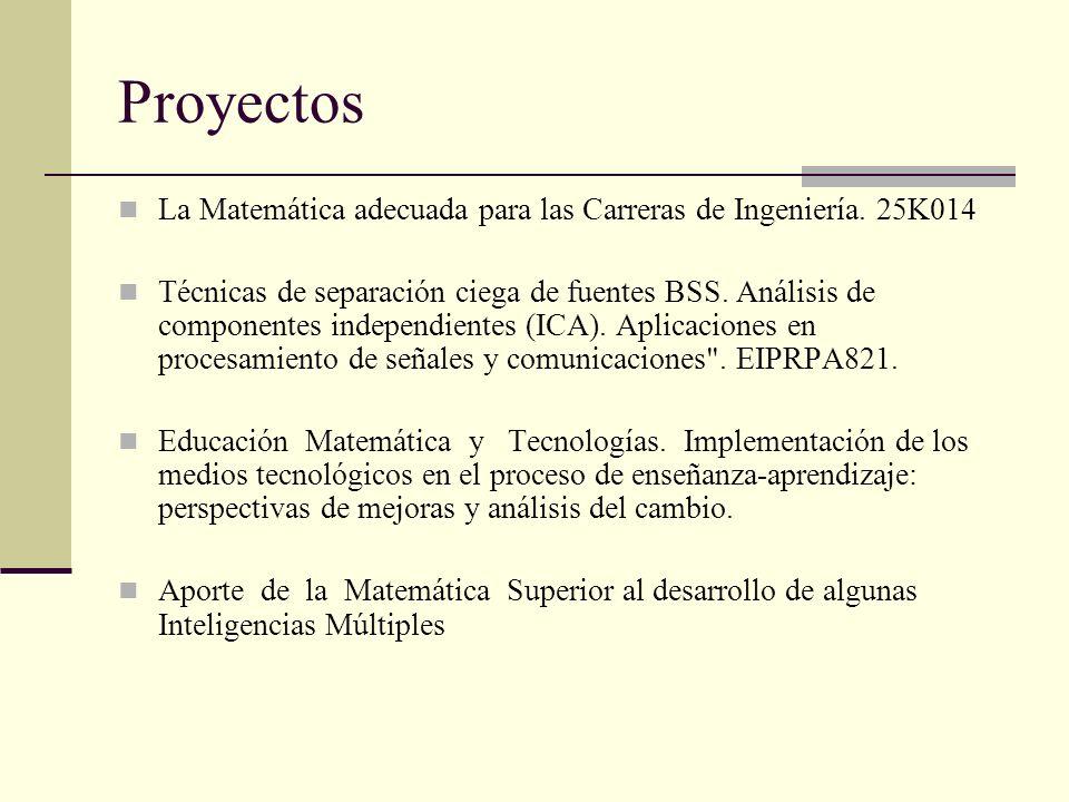 Proyectos La Matemática adecuada para las Carreras de Ingeniería. 25K014 Técnicas de separación ciega de fuentes BSS. Análisis de componentes independ