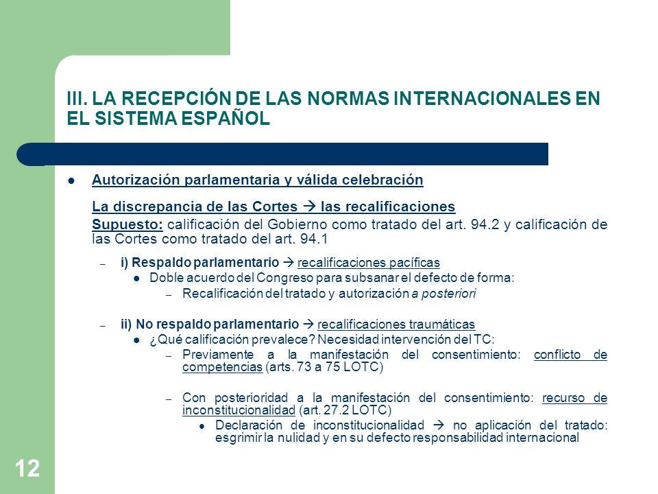 III. LA RECEPCIÓN DE LAS NORMAS INTERNACIONALES EN EL SISTEMA ESPAÑOL Autorización parlamentaria y válida celebración La discrepancia de las Cortes la