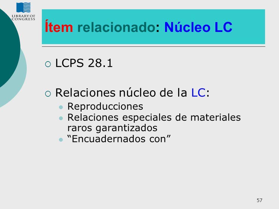57 Ítem relacionado: Núcleo LC LCPS 28.1 Relaciones núcleo de la LC: Reproducciones Relaciones especiales de materiales raros garantizados Encuadernad