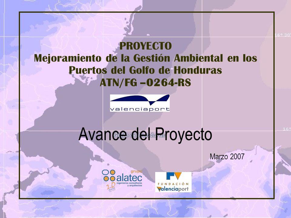 Marzo 2007 Avance del Proyecto Mejoramiento de la Gestión Ambiental en los Puertos del Golfo de Honduras ATN/FG –0264-RS 4.- Metodología Información 1.Información Previa Genérica –Recopilada por el Equipo de Proyecto –Información a completar 2.Información Previa Disponible en los puertos –Disponible en la actualidad y complementaria a la anterior –A recopilar mediante un listado a enviar a los puertos y previa a la visita de lanzamiento (Recogida de Datos de Partida) –A remitir (en cuanto que posible) antes de la visita –Visita de lanzamiento –Resultados recopilados en un Informe Previo 3.Toma de datos sobre el terreno – Visita de Campo –Cuestionario sobre actividades y aspectos ambientales Protocolo (V01) – Discusión visita lanzamiento –Ajuste del Protocolo (V02) enviado en base al Informe Previo.