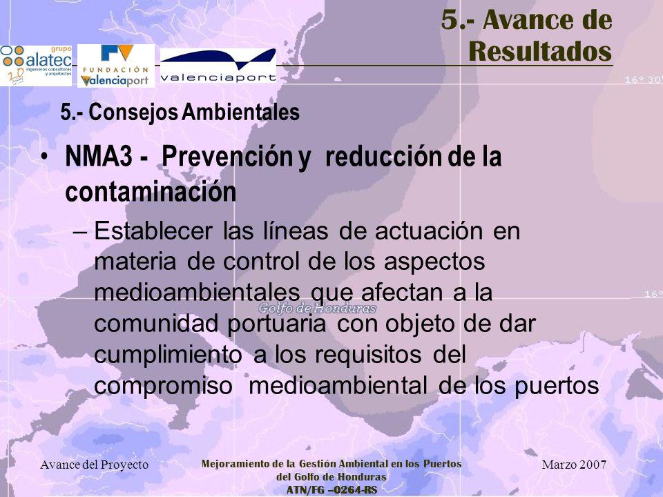 Marzo 2007 Avance del Proyecto Mejoramiento de la Gestión Ambiental en los Puertos del Golfo de Honduras ATN/FG –0264-RS 5.- Avance de Resultados NMA3