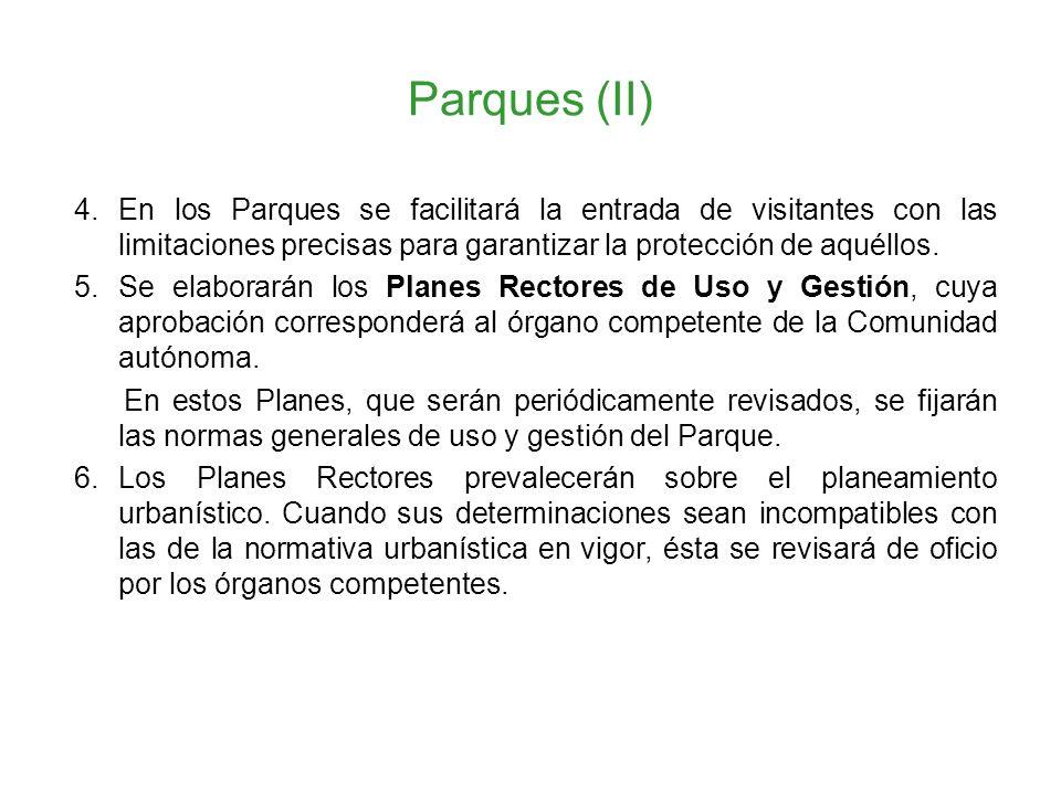 Parques (II) 4. En los Parques se facilitará la entrada de visitantes con las limitaciones precisas para garantizar la protección de aquéllos. 5.Se el