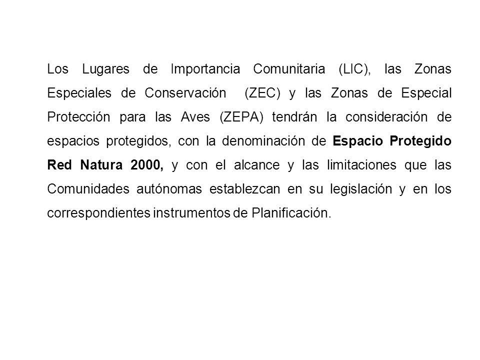 Los Lugares de Importancia Comunitaria (LIC), las Zonas Especiales de Conservación (ZEC) y las Zonas de Especial Protección para las Aves (ZEPA) tendr