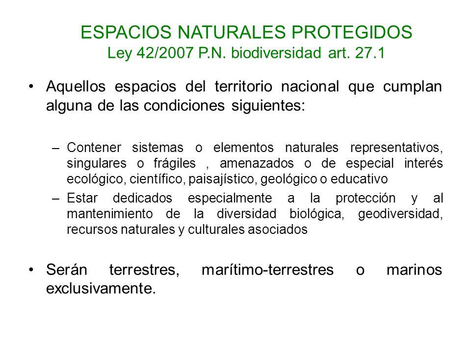 Aquellos espacios del territorio nacional que cumplan alguna de las condiciones siguientes: –Contener sistemas o elementos naturales representativos,