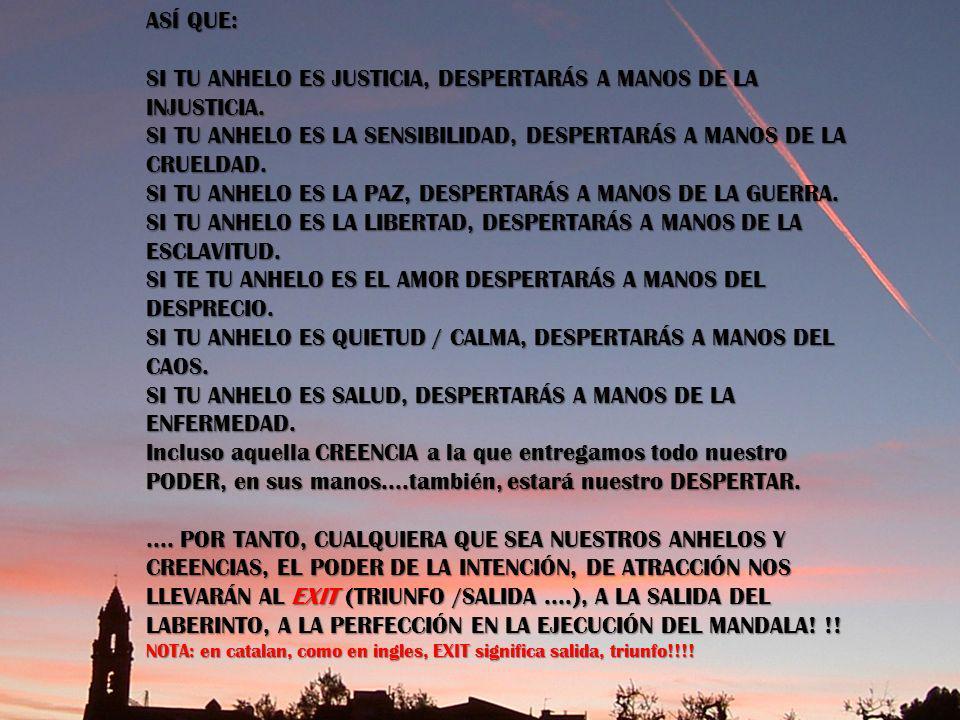 A VECES, ES PRECISAMENTE, LA CON- FRONTACIÓN ENTRE NUESTROS ANHELOS Y LAS CARENCIAS......
