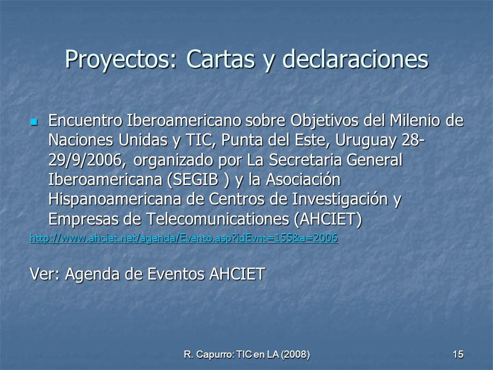 R. Capurro: TIC en LA (2008)15 Proyectos: Cartas y declaraciones Encuentro Iberoamericano sobre Objetivos del Milenio de Naciones Unidas y TIC, Punta