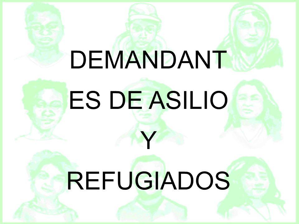 DEMANDANT ES DE ASILIO Y REFUGIADOS