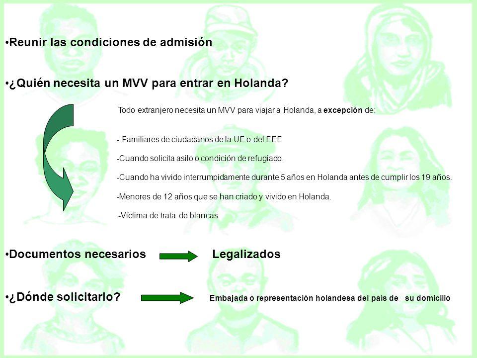 Reunir las condiciones de admisión ¿Quién necesita un MVV para entrar en Holanda? Todo extranjero necesita un MVV para viajar a Holanda, a excepción d
