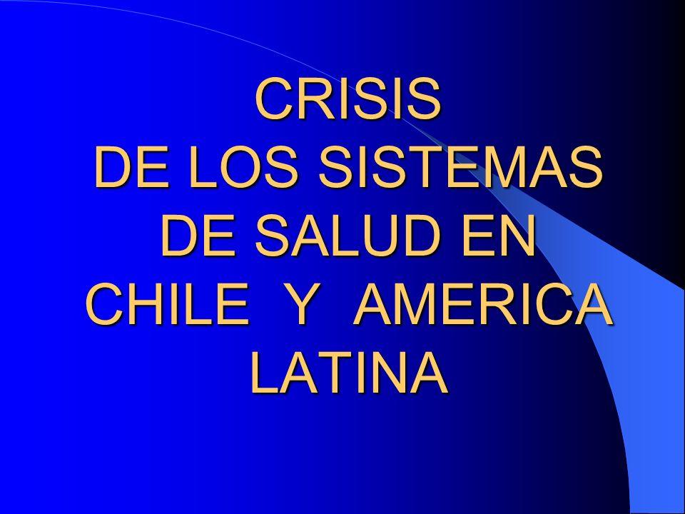 CRISIS DE LOS SISTEMAS DE SALUD EN CHILE Y AMERICA LATINA