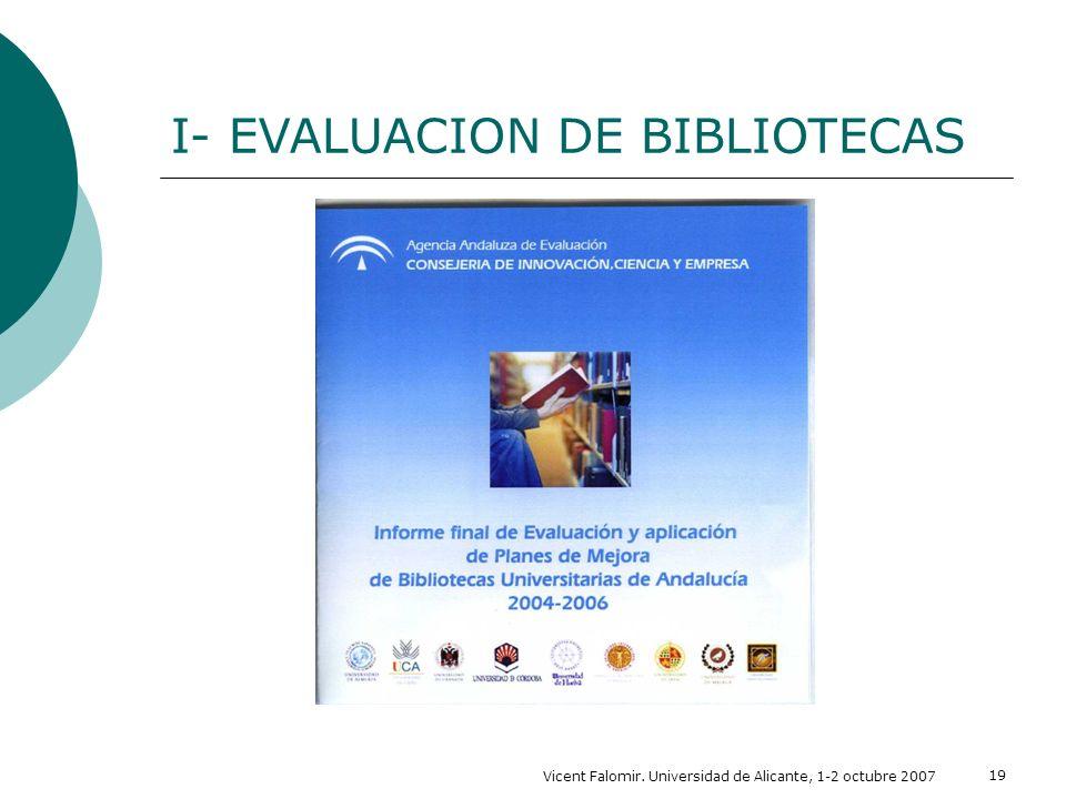 Vicent Falomir. Universidad de Alicante, 1-2 octubre 2007 19 I- EVALUACION DE BIBLIOTECAS