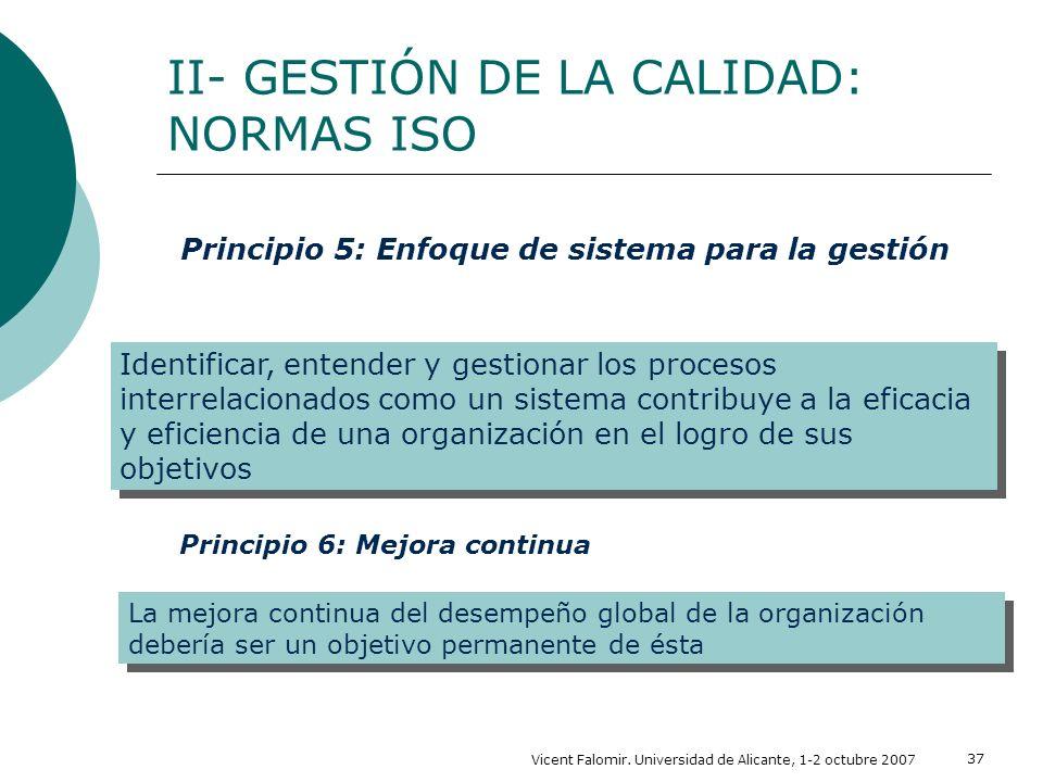 Vicent Falomir. Universidad de Alicante, 1-2 octubre 2007 37 II- GESTIÓN DE LA CALIDAD: NORMAS ISO Identificar, entender y gestionar los procesos inte